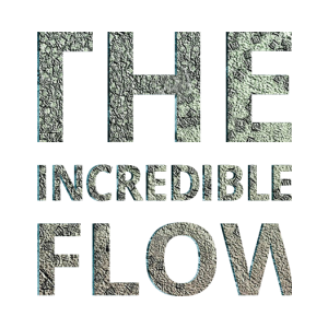 The Incredible Flow